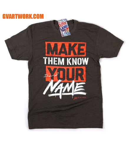 Make Them Know Your Name T shirt - Brown