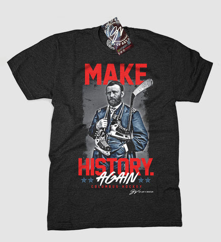 Make History Again Columbus Hockey T shirt