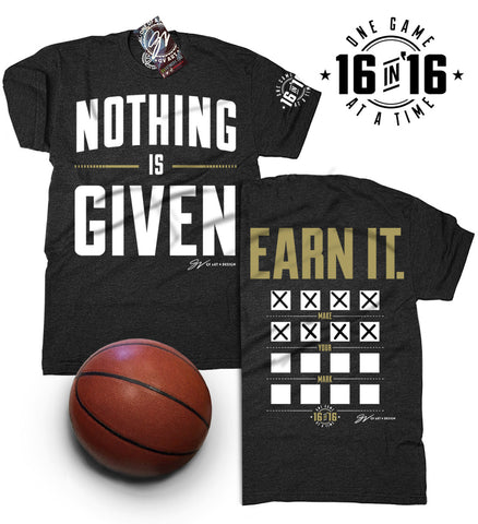 Nothing Is Given. Earn It. 16 in '16 Playoff shirt. Make Your Mark.