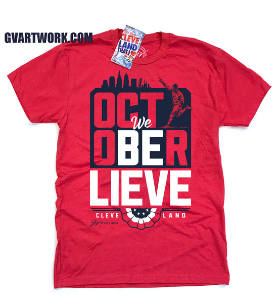 2017 Red October We Believe Cleveland Baseball Postseason T shirt