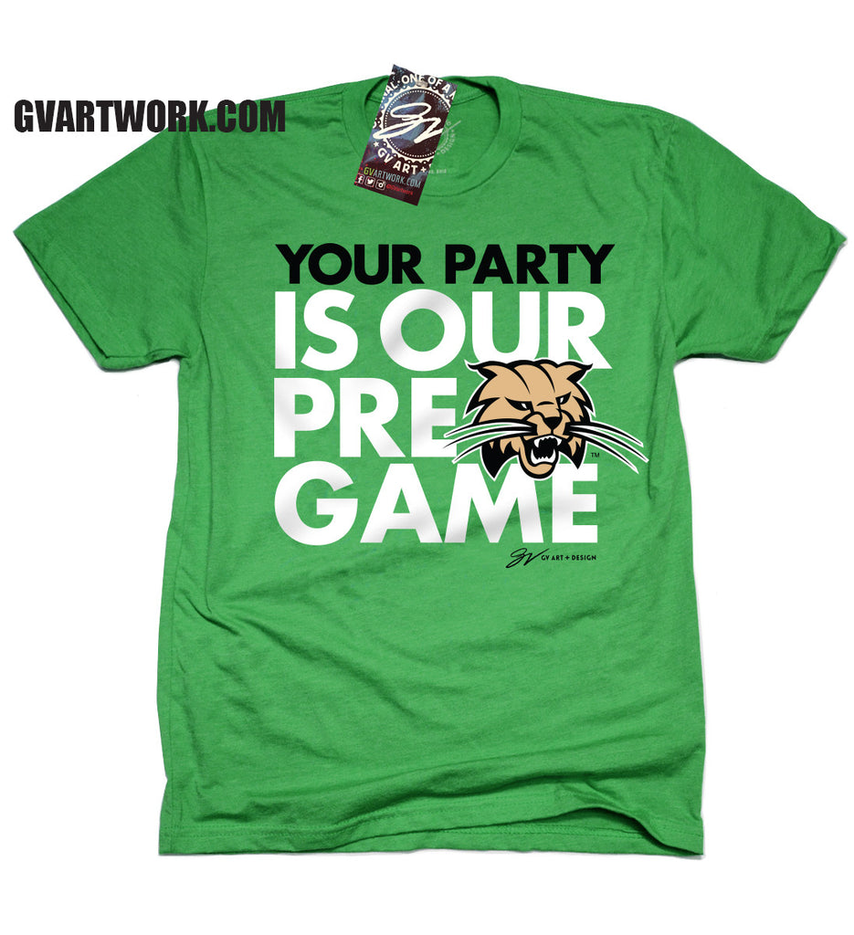 Design your own t shirt columbus ohio - Ohio Bobcats Your Party Is Our Pregame T Shirt