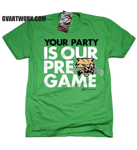 "Ohio Bobcats ""Your Party is our Pregame"" T shirt"