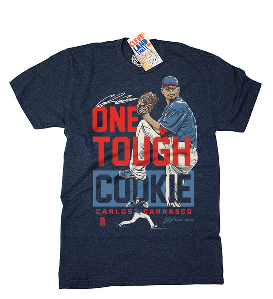 Carlos Carrasco One Tough Cookie T shirt