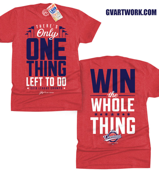 """There's Only One Thing Left To Do"" League Champs T shirt"