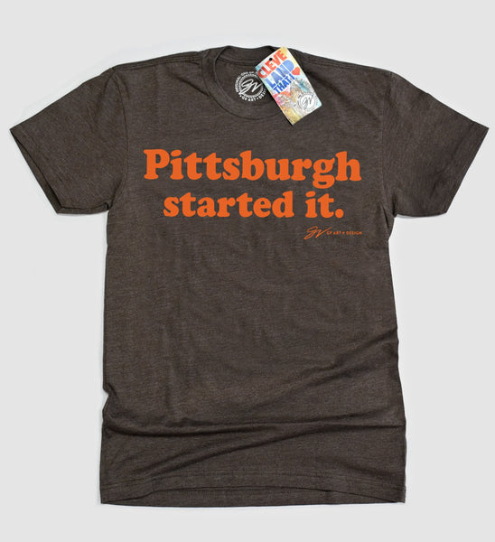 Pittsburgh Started It T shirt