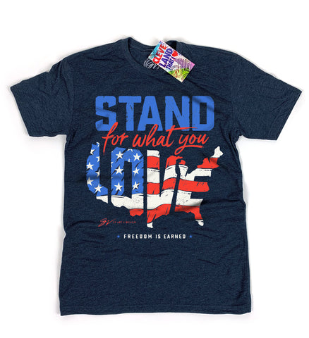 Stand For What You Love T Shirt