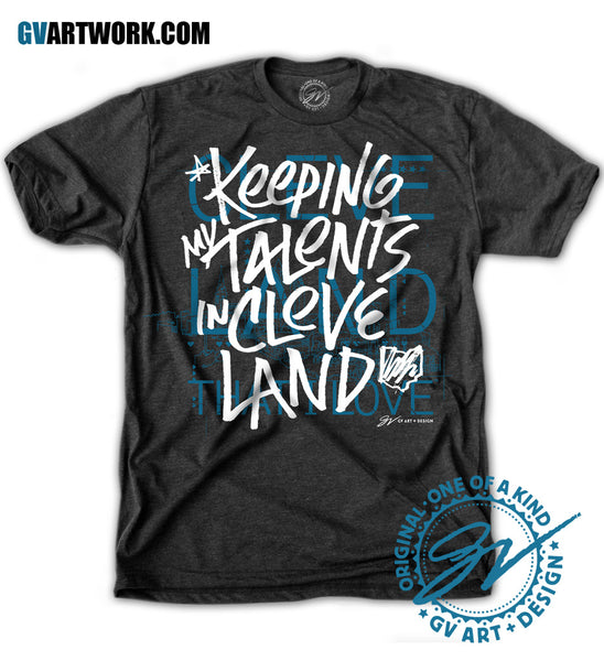 Keeping My Talents In Cleveland T shirt