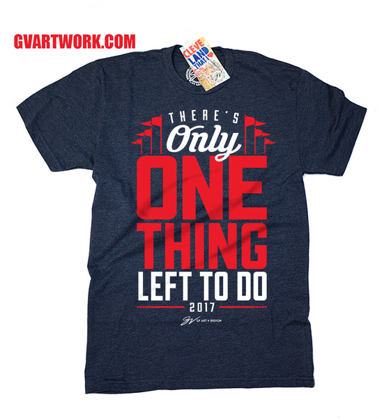 "Postseason 2017 ""There's Only One Thing Left To Do"" T shirt - Navy"