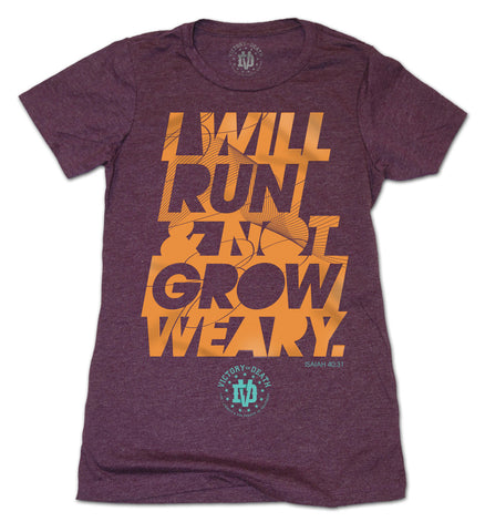 Women's I Will Run and Not Grow Weary