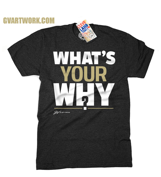 What's Your Why? T shirt