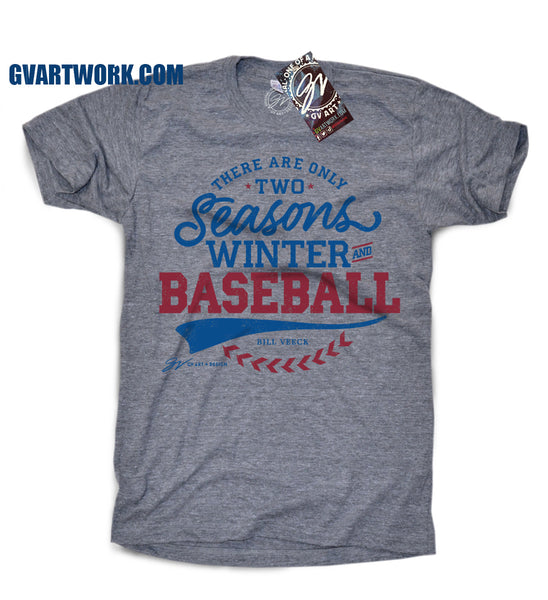 There are only two Seasons - Winter and Baseball T shirt