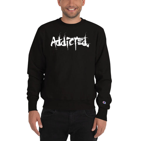 Addicted Champion Sweatshirt