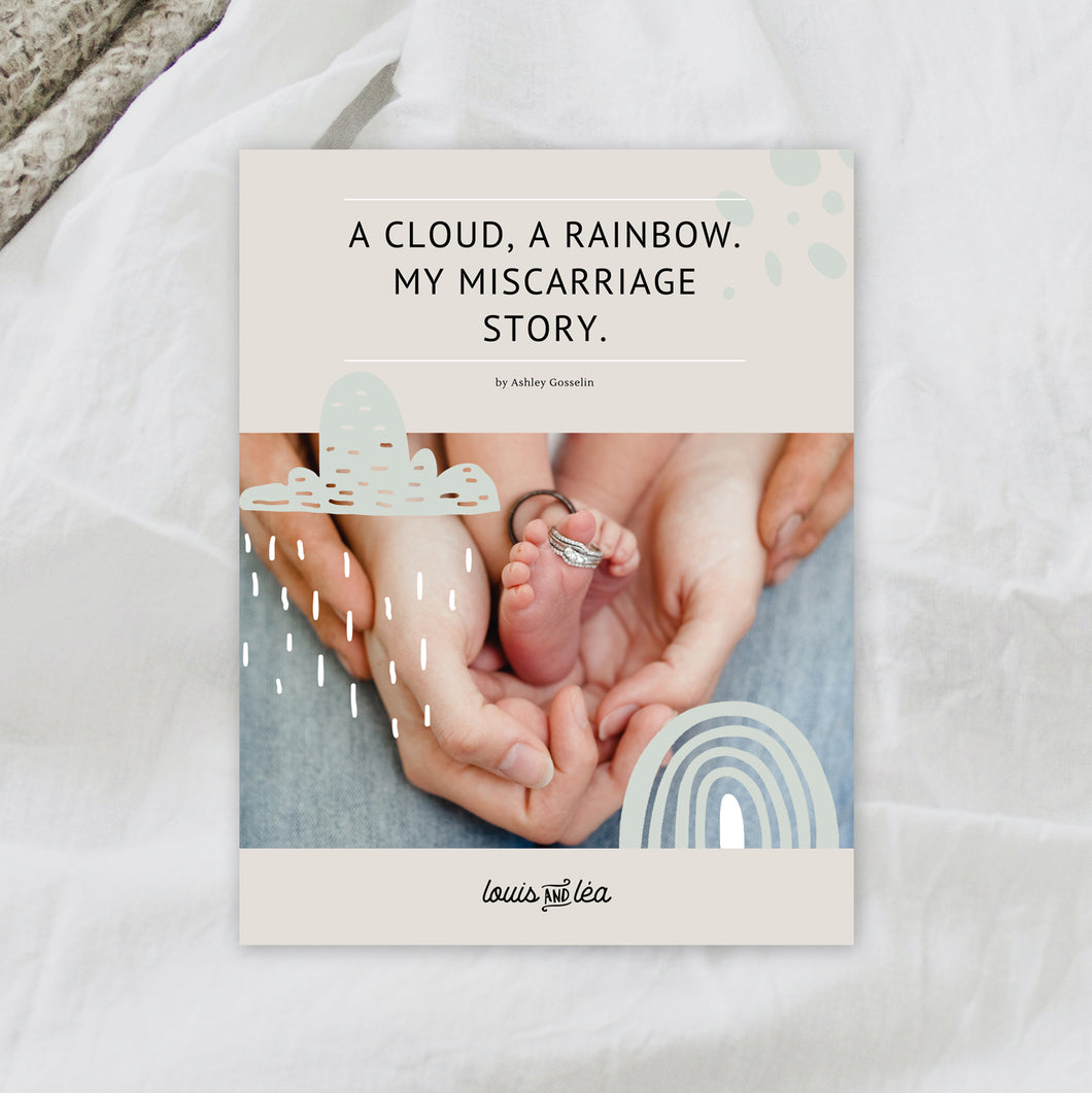 A cloud, a rainbow. My miscarriage story.