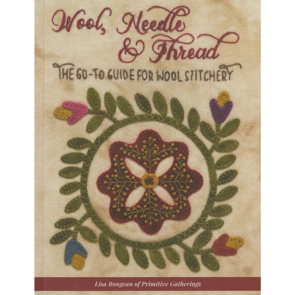 Wool, Needle & Thread ~ The Go-To Guide for Wool Stitchery