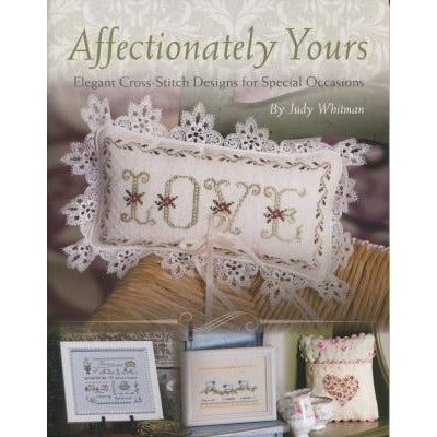 Affectionally Yours ~ Elegant Designs for Special Occasions Pattern Book
