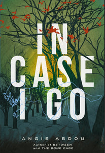In Case I Go - Angie Abdou