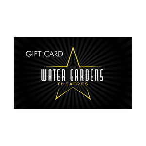 Water Gardens Theatres Gift Card