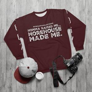"""...MOREHOUSE MADE ME"" Sweatshirt"