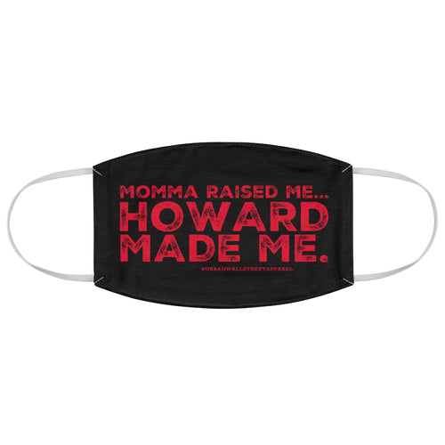 """...Howard Made Me"" Fabric Face Mask"