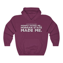 "Load image into Gallery viewer, ""...MORGAN STATE MADE ME"" Unisex Heavy Blend™ Hooded Sweatshirt"
