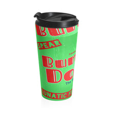 "Load image into Gallery viewer, ""Burn It Down"" Stainless Steel Travel Mug"