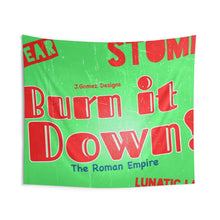 "Load image into Gallery viewer, ""Burn It Down"" Indoor Wall Tapestries"