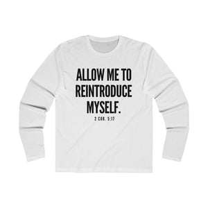 """Allow Me To Reintroduce Myself"" Men's Long Sleeve Crew Tee"