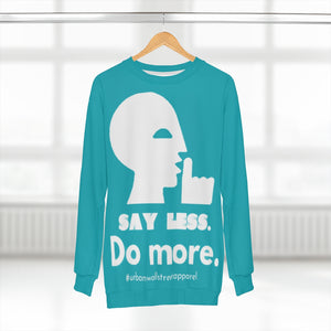 """SAY LESS. Do MORE."" AOP Unisex Sweatshirt"