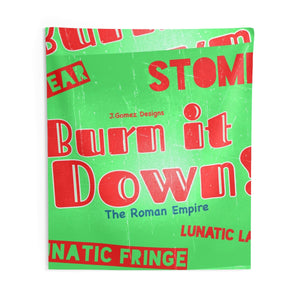 """Burn It Down"" Indoor Wall Tapestries"