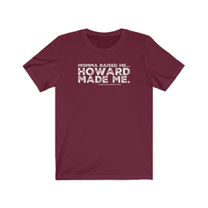 """Momma Raised Me. Howard Made Me"" Unisex Jersey Short Sleeve Tee"