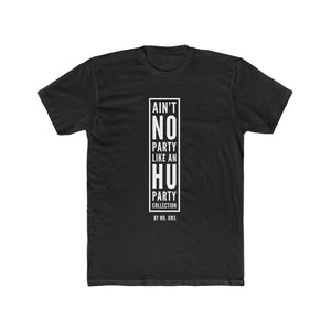 """Ain't No Party Like An HU Party"" Men's Cotton Crew Tee"