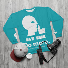"Load image into Gallery viewer, ""SAY LESS. Do MORE."" AOP Unisex Sweatshirt"