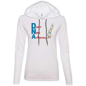DNA - Don't Need Approval Ladies' LS T-Shirt Hoodie