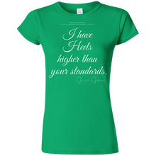 "Load image into Gallery viewer, ""I Have Heels Higher than Your Standards""  Ladies' T-Shirt"
