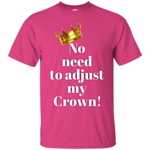 Load image into Gallery viewer, NO NEED TO ADJUST MY CROWN Gildan Ultra Cotton T-Shirt