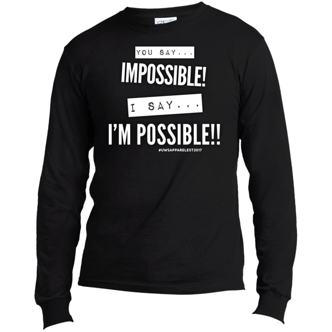 Impossible...I'm POSSIBLE! LS Made in the US T-Shirt