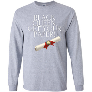 BLACK QUEEN GET YOUR PAPER LS Ultra Cotton T-Shirt