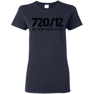 720/12 THE GRIND NEVER STOPS! Black print Ladies T-Shirt