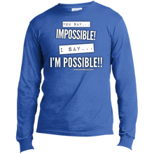 Load image into Gallery viewer, Impossible...I'm POSSIBLE! LS Made in the US T-Shirt