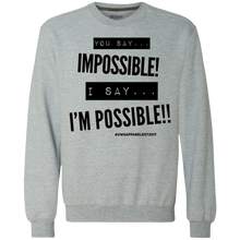 Load image into Gallery viewer, Impossible...I'm POSSIBLE! Heavyweight Crewneck Sweatshirt 9 oz.