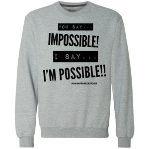 Impossible...I'm POSSIBLE! Heavyweight Crewneck Sweatshirt 9 oz.