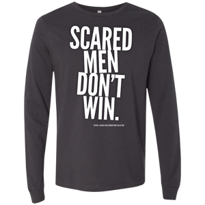 """Scared Men Don't Win"" Men's Jersey LS T-Shirt"