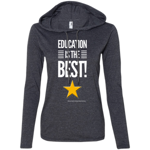 Education Is The Best  Ladies' LS T-Shirt Hoodie