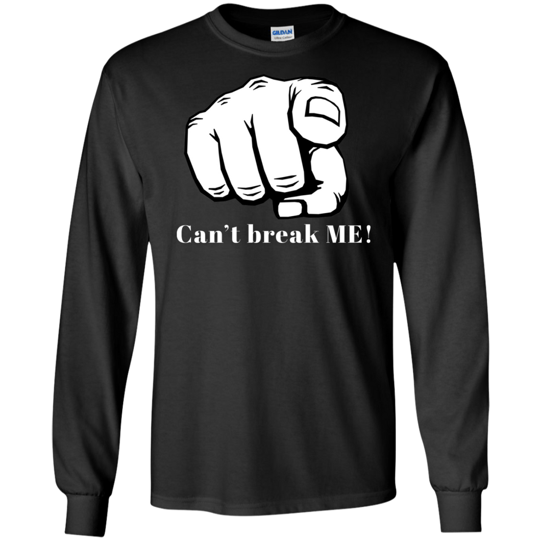 YOU CAN'T BREAK ME LS Ultra Cotton T-Shirt