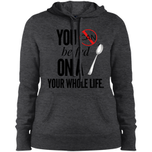 "Load image into Gallery viewer, ""You Can't Be Fed..."" Ladies' Pullover Hooded Sweatshirt"