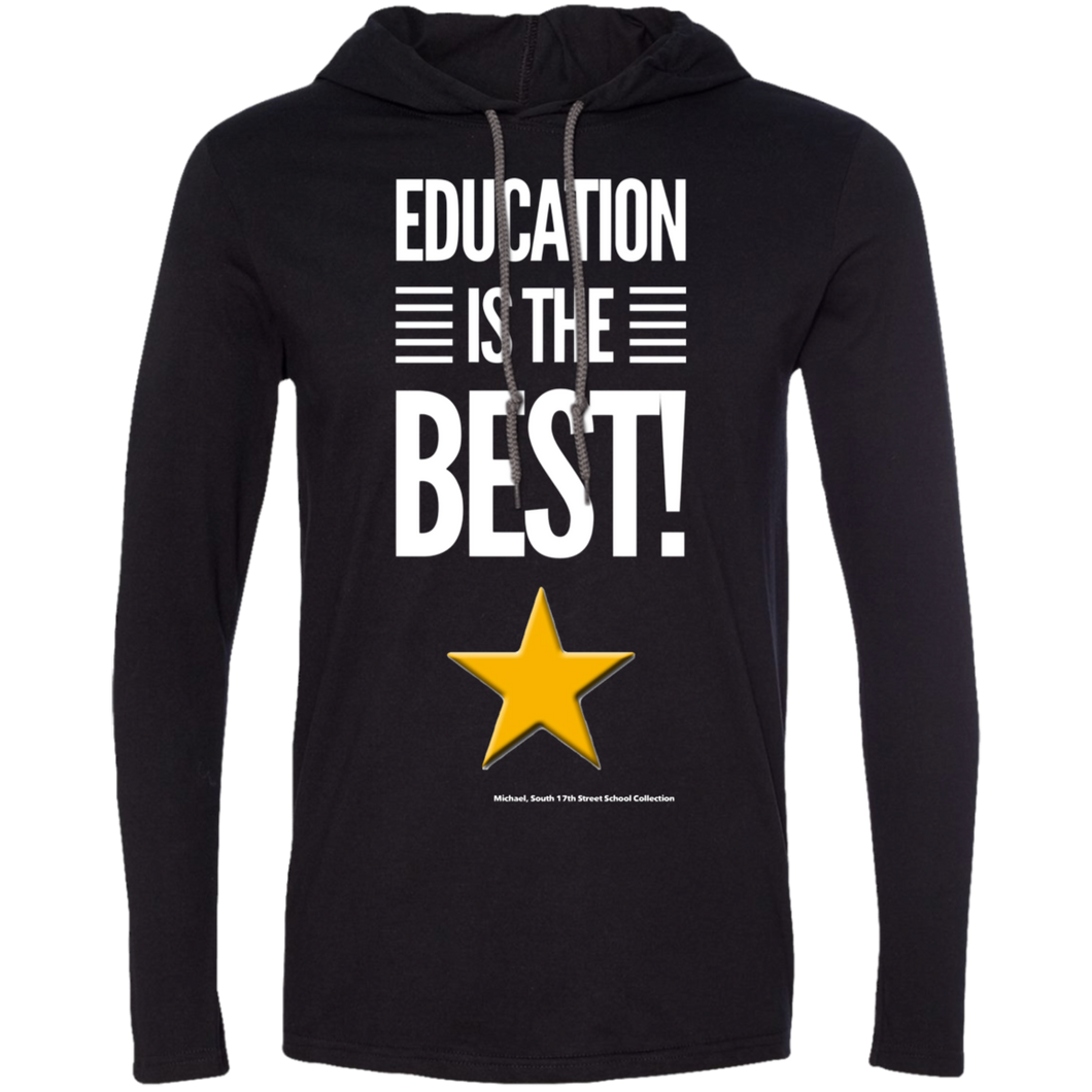 Education Is The Best  LS T-Shirt Hoodie