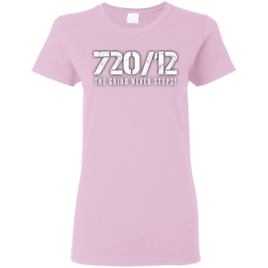 720/12 THE GRIND NEVER STOPS! White print Ladies T-Shirt