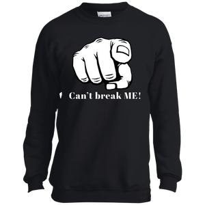 YOU CAN'T BREAK ME Port and Co. Youth Crewneck Sweatshirt