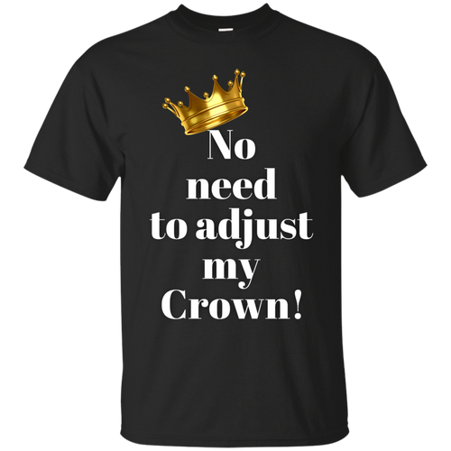NO NEED TO ADJUST MY CROWN Gildan Ultra Cotton T-Shirt