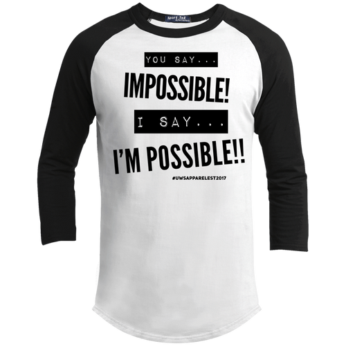 Impossible...I'm POSSIBLE! Sporty T-Shirt